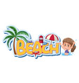 font design template for word beach with girl