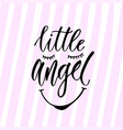 modern calligraphy little angel print handwritten vector image vector image
