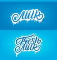 set fresh milk and milk hand written lettering vector image vector image