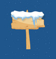 cartoon wooden winter sign with snow cap vector image vector image