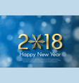 golden new year 2018 concept on blue blurry vector image vector image