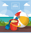 happy summer holidays poster sand bucket beach vector image