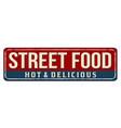 street food vintage rusty metal sign vector image vector image