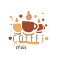 cups with hot coffee hand drawn original logo vector image vector image