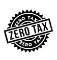 zero tax rubber stamp vector image vector image