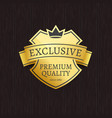 exclusive premium quality golden crowned label vector image