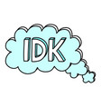 i dont know abbreviation cool teen word vector image vector image