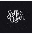 Selfie Queen Texts on Abstract Black Background vector image vector image
