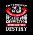 motivational quote for better life vector image vector image