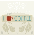 I love coffee greeting card banner vector image