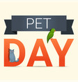 pet day concept background cartoon style vector image