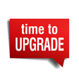 time to upgrade red 3d realistic paper speech vector image vector image