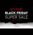 black friday super sale banner poster logo on vector image