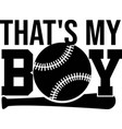 that s my boy on white background vector image vector image