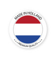 modern made in holland label vector image vector image