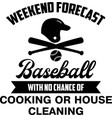 weekend forecast baseball with no chance of vector image vector image