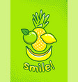 cute poster with fruit and an inscription smile vector image