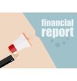 financial report Megaphone Flat design vector image vector image