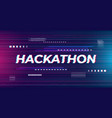 hackathon banner abstract futuristic vector image