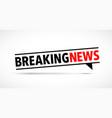 breaking news icon vector image vector image