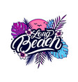 long beach hand written lettering vector image vector image