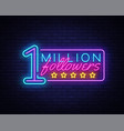 million followers neon text design template vector image