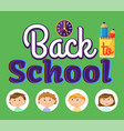 pupils and office back to school time vector image