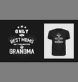 best nan ever grandma t-shirt print design vector image