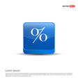 labels percent price icon - 3d blue button vector image