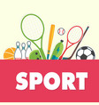 sport concept sports equipment background i vector image vector image