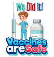 vaccine are safe font with doctor holding vector image vector image