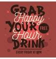 Happy Hour Grab Your Free Drink Conceptual vector image