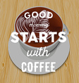 White cup of cappuccino on the wooden table and vector image vector image