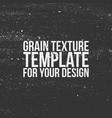grain texture template for your design vector image vector image