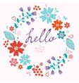 Beautiful hello card with floral wreath vector image vector image