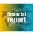 financial report word on digital screen mission vector image vector image