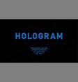 futuristic hologram hud blue font design vector image vector image