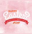 happy easter season greetings 2018 ribbon pink bac vector image