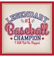 Baseball Legendary Champion vector image vector image