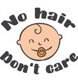 no hair don t care on white background vector image