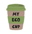 reusable eco cup coffee vector image vector image