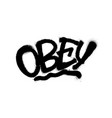 sprayed obey font with overspray in black over vector image vector image