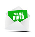 you are hired card in envelope vector image vector image