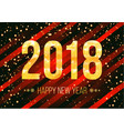 2018 happy new year background golden vector image