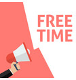 hand holding megaphone with free time announcement vector image