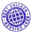 scratched textured best chicken stamp seal vector image