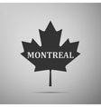 Canadian maple leaf with city name Montreal flat vector image vector image