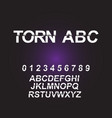modern torn font and alphabet vector image vector image