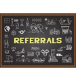 Referrals on chalkboard vector image vector image