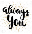 always you lettering phrase on grunge background vector image vector image